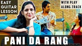 Pani Da Rang Guitar Lesson   Ayushman Khurana   Easy Guitar chords   Vicky Donor   Play Along track
