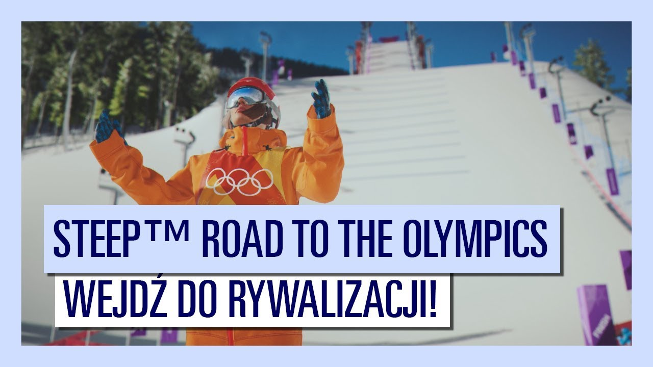 Steep™ Road to the Olympics: wejdź do rywalizacji!