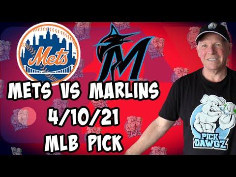 New York Mets vs Miami Marlins 4/10/21 MLB Pick and Prediction MLB Tips Betting Pick