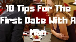 10 Tips For The First Date With A Man