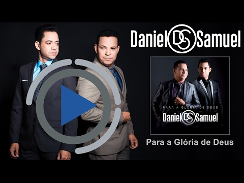 Para a Glória de Deus  Daniel e Samuel Áudio  PARA A GLÓRIA DE DEUS