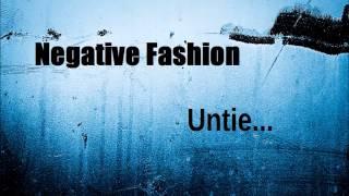 Negative Fashion - Untie