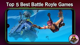 Top 5 Battle Royale Games For Android 2019top 5 Best Battle Royale Games On Mobile