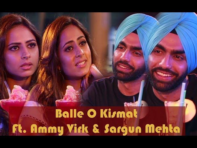 Qismat | Ammy Virk | Sargun Mehta | Balle O Qismat | Punjabi Movie