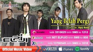 Elpiji Band - Yang Telah Pergi (Official Music Video)