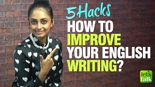 5 Tips - How To Improve English Writing Skills | IELTS, ESSAY, ACADEMIC, EMAILS | English Lesson
