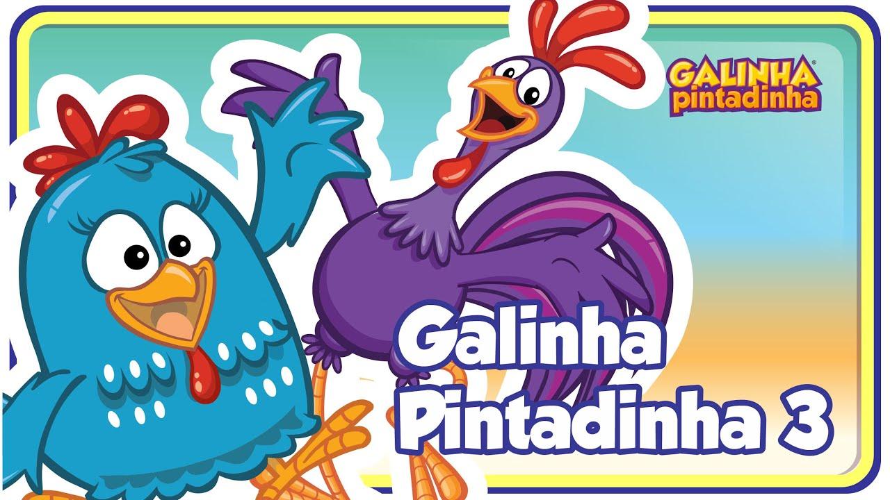 Download Galinha Pintadinha 3 - A Casa da Galinha - Galinha Pintadinha 3