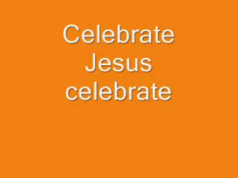 Celebrate Jesus (WORLD's BEST PRAISE AND WORSHIP)