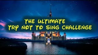 Try Not To Sing! Disney!