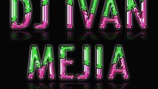 electro house dance mix 2014 dj ivan mejia para volverse locos