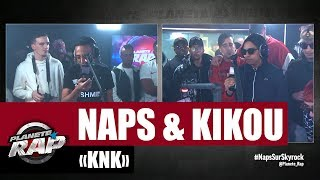 """[Exclu] Naps """"KNK"""" ft Kikou #PlanèteRap"""