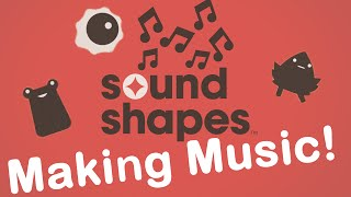 Making Music!: Sound Shapes #1