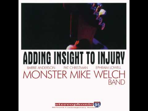 Monster Mike Welch Band  - Thunder In The Distance