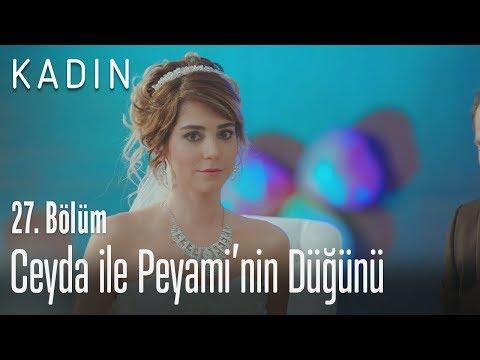 Ceyda Ile Peyami'nin Düğünü - Kadın 27. Bölüm