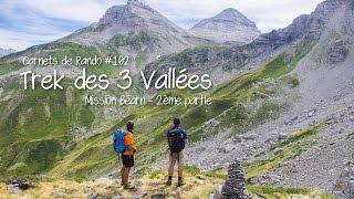 Randonnée Pyrénées | Béarn : le Trek des 3 Vallées - 2ème partie