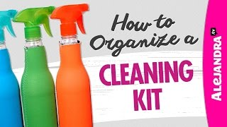 How to Organize a Cleaning Kit / Caddy
