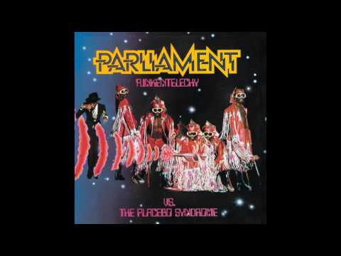 Parliament - Funkentelechy Vs The Placebo Syndrome Remastered HQ
