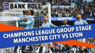 Manchester City vs Lyon | Champions League Football Predictions | 19/09/18