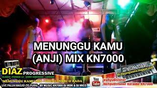 DJ DIAZ Menunggu Kamu MIX KN7000 DJ MDR Zona Perkenalan Live 25 Juli 2018 DIAZ PROGRESSIVE