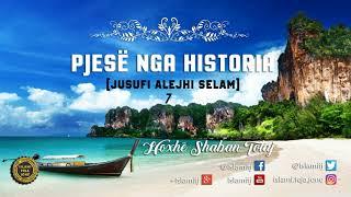 Pjesë nga Historia (Jusufi alejhi Selam) 7 - Shaban Tolaj