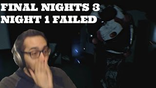 THE JUMPSCARES GOT THE BEST OF ME | FINAL NIGHTS 3 NIGHT 1 FAILED