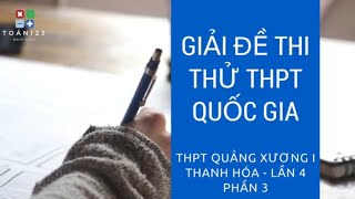 Giải đề Quảng Xương Thanh Hóa lần 4 - P3