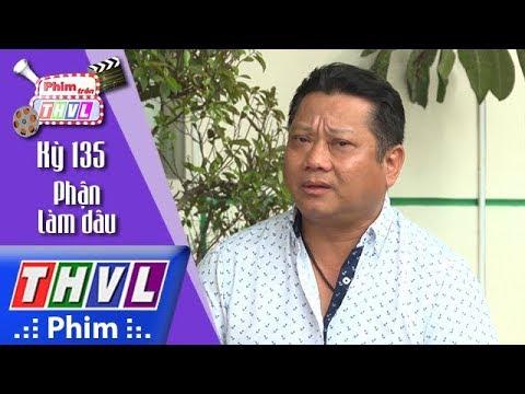 THVL | Phim Trên THVL - Kỳ 135: Phận làm dâu: Đạo diễn Xuân Phước