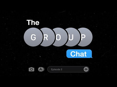 The Groupchat Ep.2 \