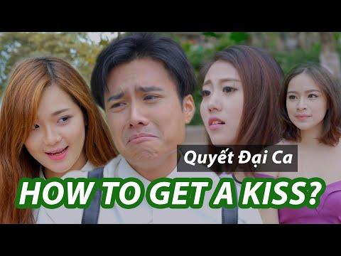 Quyết đại ca - Làm thế nào để Hôn gái (How to Kiss a girl)?