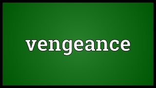 Vengeance Meaning