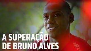 A SUPERAÇÃO DE BRUNO ALVES   SPFCTV