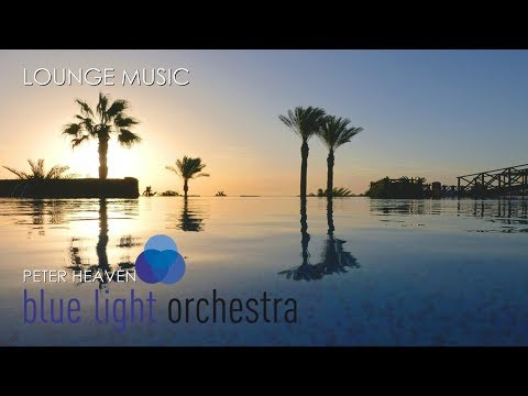 chill out music by blue light orchestra - lounge relaxing mix