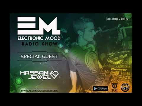 Electronic Mood Radio Show 012 (Special Guest Hassan Jewel)