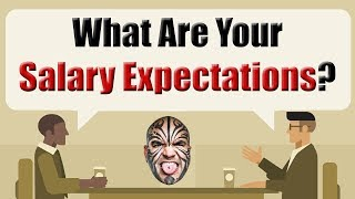 What Are Your Salary Expectations? The Best Answer You Can Give