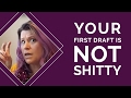 Your First Draft is NOT Shitty!