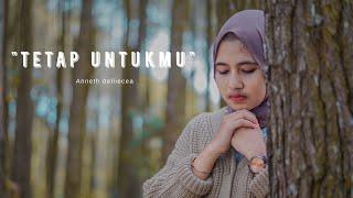 Tetap Untukmu - Anneth Cover Cindi Cintya Dewi ( Cover Video Clip )