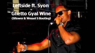 Leftside Ft Syon Ghetto Gyal Wine Sflower Wessel S Moombahton Bootleg.mp3