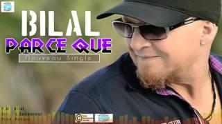Cheb Bilal - Parce Que
