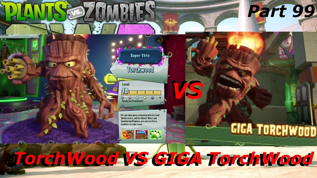 Plants Vs Zombies Garden Warfare 2 Torchwood Vs Giga Torchwood Epic Battles Part 99 Youtube