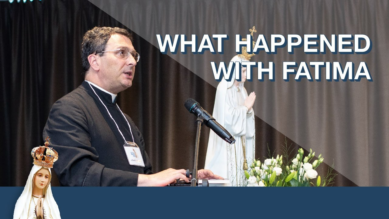 What Happened with Fatima by Fr. Stehlin