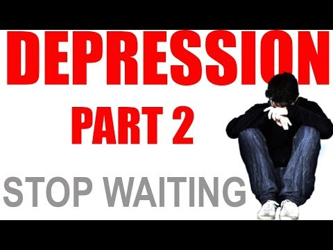 Getting Over Depression part 2