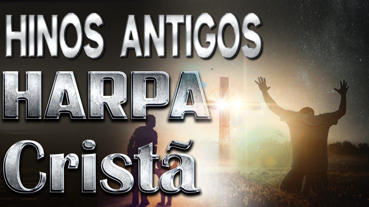 Hinos Antigos - Harpa Cristã || Hinos para trazer paz à alma dos pacientes até 2020