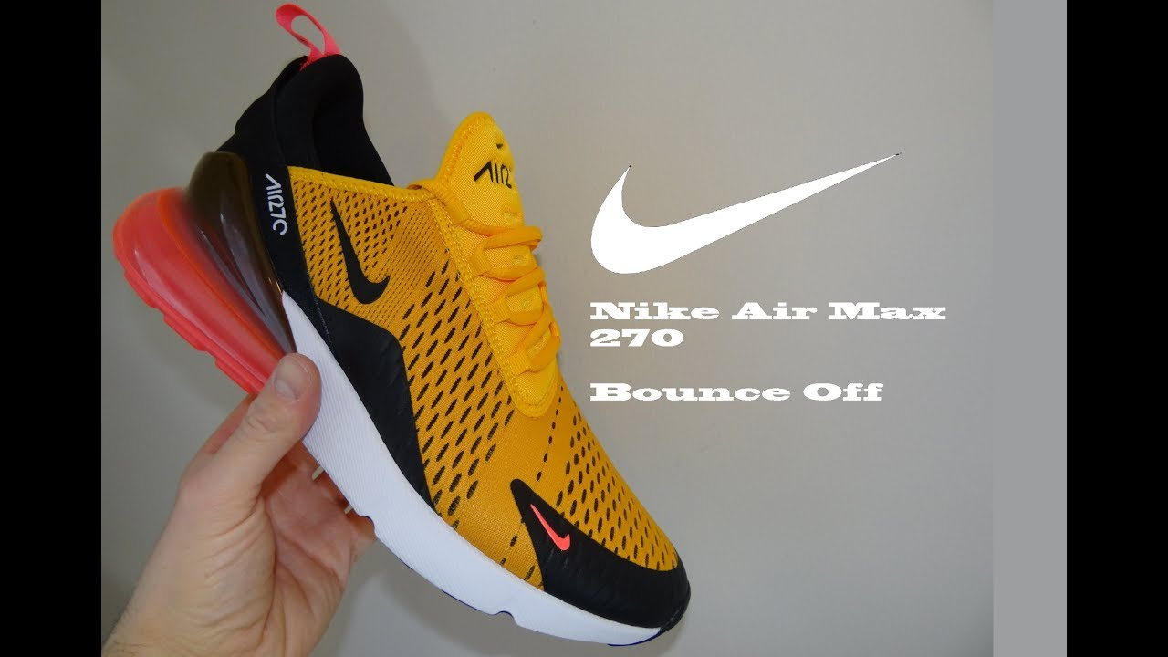 9eba2834ebcf Nike Air Max 270 Bounce Off - YouTube
