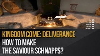Kingdom Come: Deliverance - How to make the Saviour Schnapps?