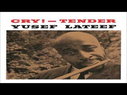 """Yusef Lateef - """"Cry! - Tender"""""""
