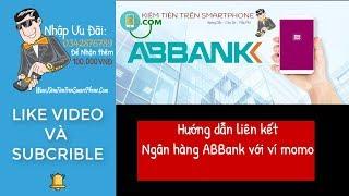 Hướng dẫn cách liên kết ngân hàng ABBank với ví momo
