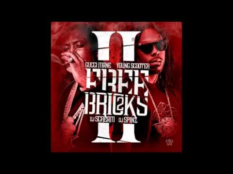 GUCCI MANE & YOUNG SCOOTER  FREE BRICKS 2 - Full Mixtape