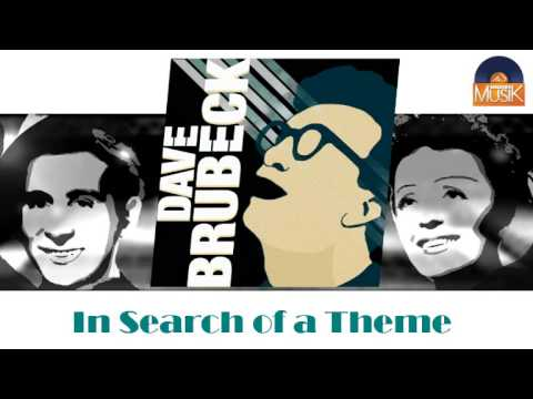 Dave Brubeck - In Search of a Theme (HD) Officiel Seniors Musik
