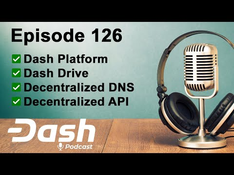 Dash Podcast 126 - Dash Platform Feat. Dana Alibrandi, Anton Suprunchuk & Ivan Shumkov.