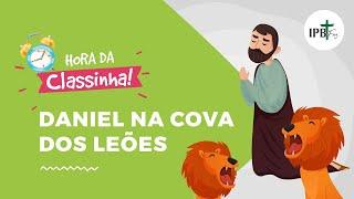 Classinha - Daniel Na Cova Dos Leões